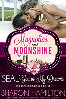 SEAL You In My Dreams: SEAL Brotherhood (A Magnolias and Moonshine Novella Book 9) (English Edition) von [Hamilton, Sharon, Magnolias and Moonshine]