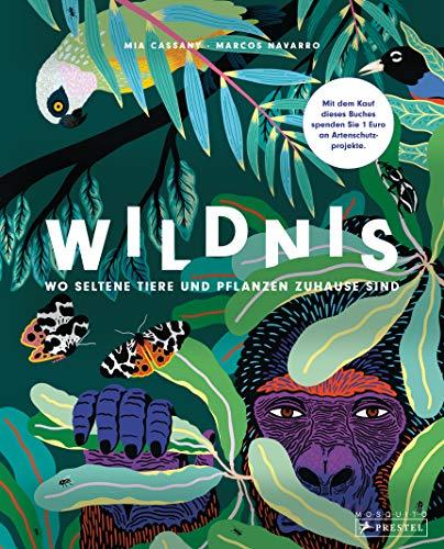 Wildnis: Wo seltene Tiere und Pflanzen zuhause sind