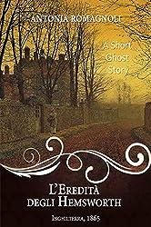 L'eredità degli Hemsworth: A short Ghost Story (Ghost Ladies Vol. 4)
