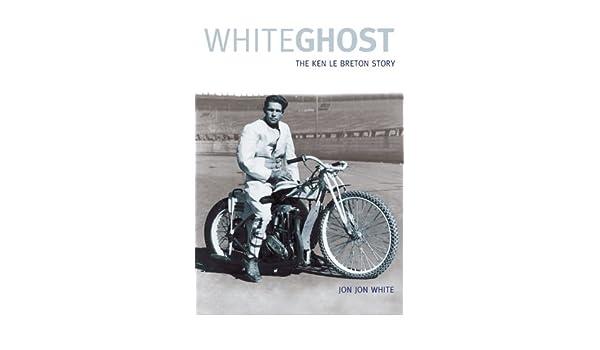 White Ghost: The Ken Le Breton Story
