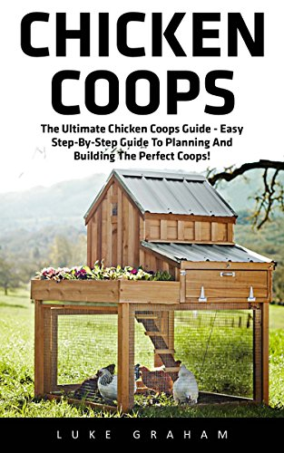 chicken-coops-the-ultimate-chicken-coops-guide-easy-step-by-step-guide-to-planning-and-building-the-