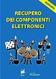 eBook Gratis da Scaricare Recupero dei componenti elettronici (PDF,EPUB,MOBI) Online Italiano