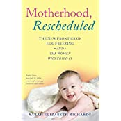 Motherhood, Rescheduled: The New Frontier of Egg Freezing and the Women Who Tried It (English Edition)