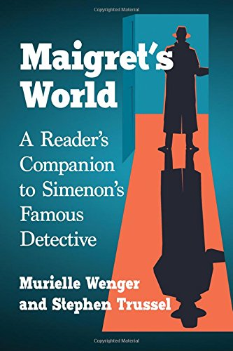 Maigret's World: A Reader's Companion to the Simenon Novels