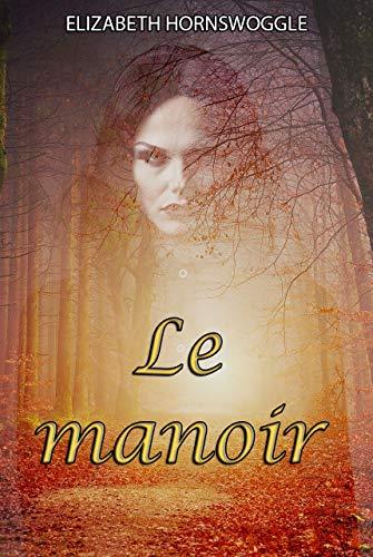Le manoir : une histoire de fantôme érotique (French Edition)