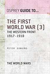 The First World War (3): The Western Front 1917-1918 (Guide to...)