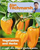 Alan Titchmarsh How to Garden: Vegetables and Herbs