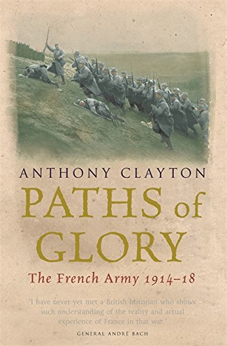 Paths of Glory: The French Army, 1914-18: The French Army, 1914-1918 (CASSELL MILITARY PAPERBACKS)