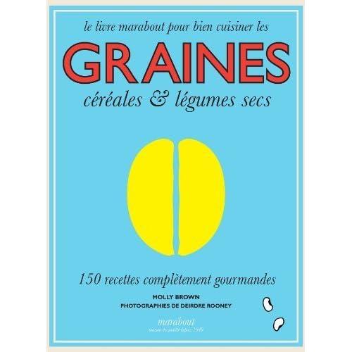 Le livre Marabout pour bien cuisiner les graines, céréales & légumes secs by Molly Brown (2013-01-30)