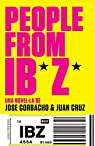 People from Ibiza: Una novel·la de Jose Corbacho i Juan Cruz par Cruz