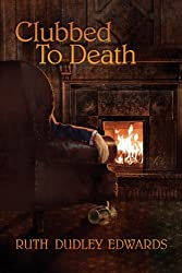 Clubbed To Death: A Robert Amiss Mystery #4 (Robert Amiss Mysteries)