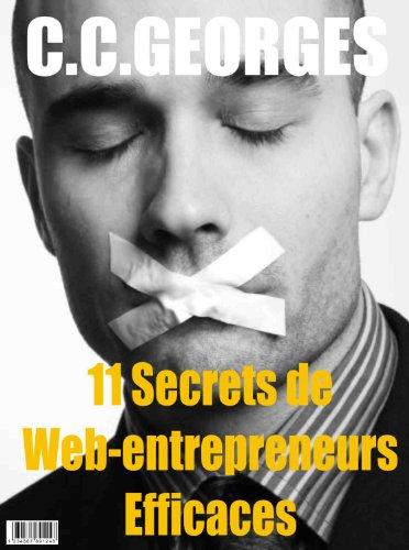 11 Secrets de Web-Entrepreneurs Efficaces par GEORGES C.C.