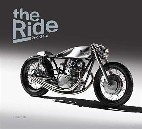 The Ride 2nd Gear: New Custom Motorcyclesand Their Builders. Gentlemen Edition -
