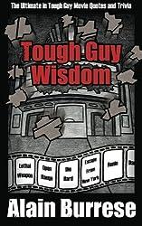 Tough Guy Wisdom by Alain Burrese (2011-12-16)