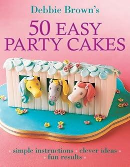 50 Easy Party Cakes par [Brown, Debbie]