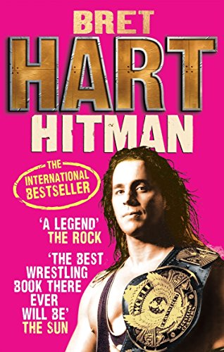 Hitman: My Real Life in the Cartoon World of Wrestling por Bret Hart