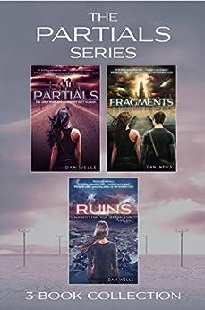 Partials series 1-3 (Partials; Fragments; Ruins) (Partials) de [Wells, Dan]