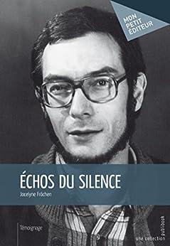 Échos du silence (MON PETIT EDITE) di [Fröchen, Jocelyne]
