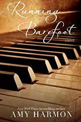 Running Barefoot by Amy Harmon (2012-04-05)