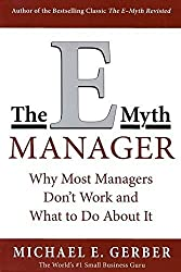 The E-Myth Manager: Why Management Doesn't Work - and What to Do About It by Gerber, Michael E. (2004) Paperback