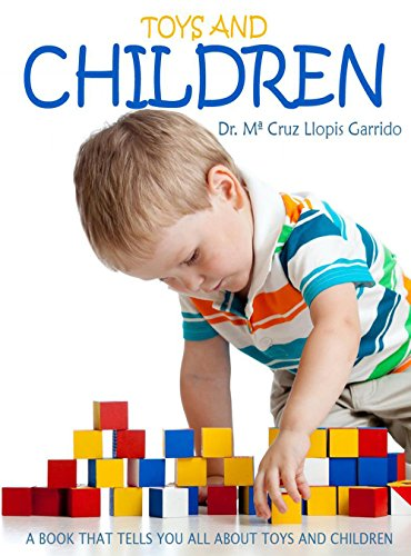Toys And Chilldren, A Book That Tells You All About Toys And Children