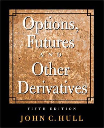 Options, Futures, and Other Derivatives (International Edition) by John C. Hull (2002-06-01)