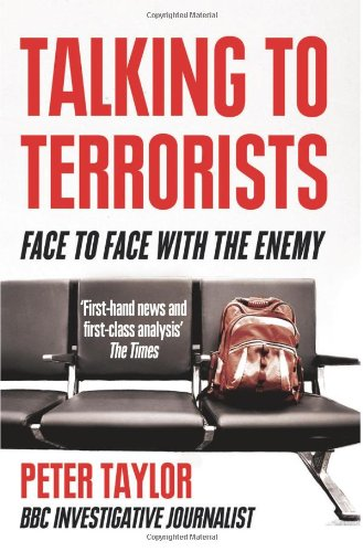 Talking to Terrorists: Face to Face with the Enemy