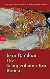 Die Schopenhauer-Kur: Roman - Irvin D. Yalom