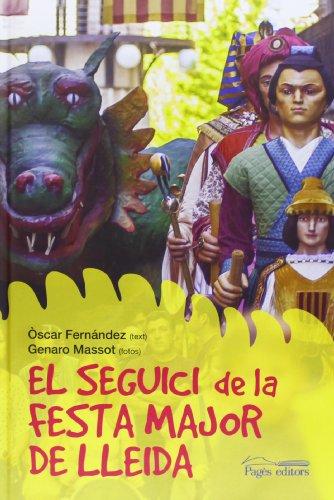 Seguici de la Festa Major de Lleida, El (Visió) por Óscar Fernández
