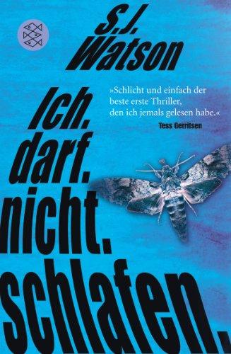 Buchseite und Rezensionen zu 'Ich. Darf. Nicht. Schlafen.: Thriller' von Steve Watson