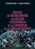 Manual de instrumentos de gestión y desarrollo de las personas en las organizaciones