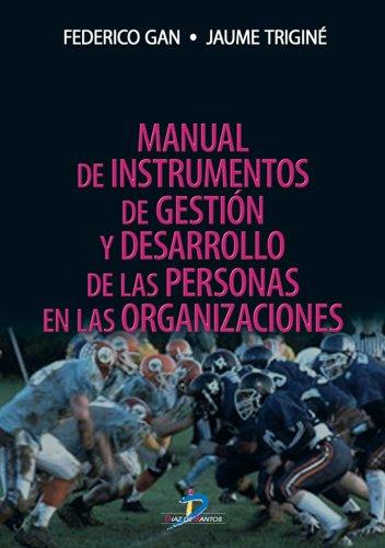 Manual de instrumentos de gestión y desarrollo de las personas en las organizaciones por Federico Gan Busto