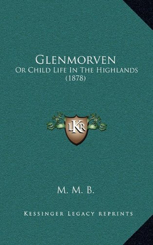 Glenmorven: Or Child Life in the Highlands (1878)
