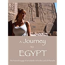 A Journey to Egypt HD: A Pictorial Voyage in the Land of Pharaohs (English Edition)