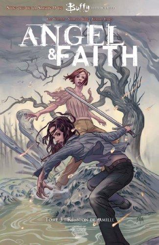 Angel et faith t03: Réunion de famille