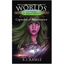 Worlds: Capsules of Renaissance (Episode 1): Chapters 1 and 2 (English Edition)