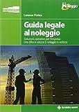 eBook Gratis da Scaricare Guida legale al noleggio Soluzioni operative per l impresa che offre ed utilizza il noleggio in edilizia (PDF,EPUB,MOBI) Online Italiano