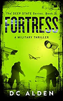 Fortress: A Military Horror Suspense Thriller. (Deep State Series Book 2) by [ALDEN, DC]