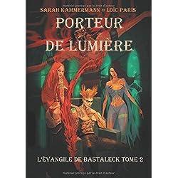 L'Evangile de Bastaleck, Tome 2 : Porteur de Lumiére