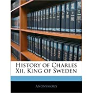 History of Charles XII, King of Sweden (Paperback) - Common