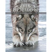 Der Wolf: Wild und faszinierend