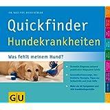 Quickfinder Hundekrankheiten: Was fehlt meinem Hund? Schnelle Diagnose anhand praktischer Diagramm-Tafeln. (GU Quickfinder Heimtier)