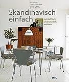 Skandinavisch einfach: Sympathisch und natürlich wohnen