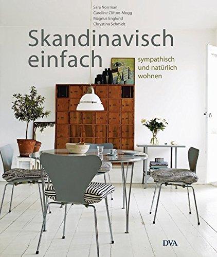 Skandinavisch einfach: Sympathisch und natürlich wohnen: Alle Infos bei Amazon