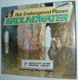 Our Endangered Planet: Groundwater by Mary King Hoff (1991-01-03)