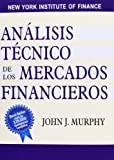Análisis técnico de los mercados financieros (FINANZAS Y CONTABILIDAD)