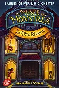 Le Musée des Monstres - Tome 1: La tête réduite par Lauren Oliver