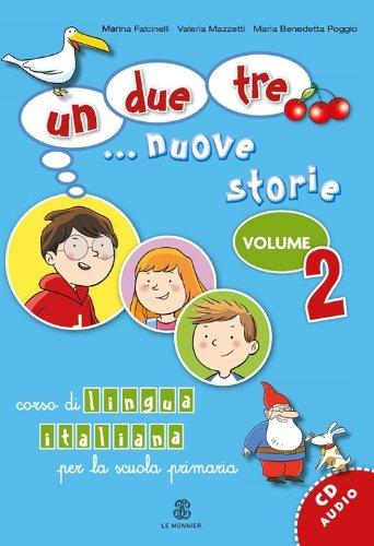 Un, due, tre. nuove storie. Corso di lingua italiana per la scuola primaria. Con CD Audio: 2