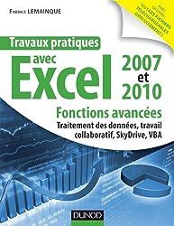 Travaux pratiques avec Excel 2007 et 2010 - Fonctions avancées: Fonctions avancées : traitement des données, travail collaboratif, Windows Live SkyDrive, VBA