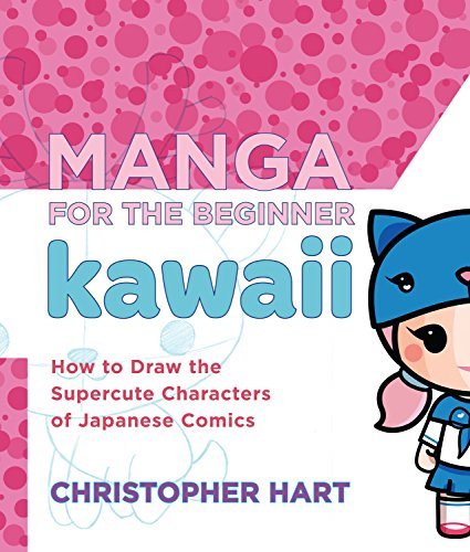 Manga For The Beginner Kawaii: How to Draw the Supercute Characters of Japanese Comics (Christopher Hart's Manga for the Beginner) por Christopher Hart